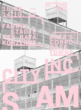 Exhibition / City Inc. - Bata's Corporate Towns